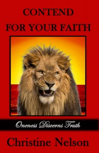 Contend For Your Faith: Oneness Discerns Truth