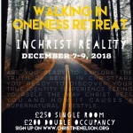 Walking in Oneness Retreat-IN CHRIST REALITY